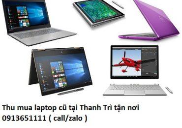 Thu mua laptop cũ tại Thanh Trì tận nơi
